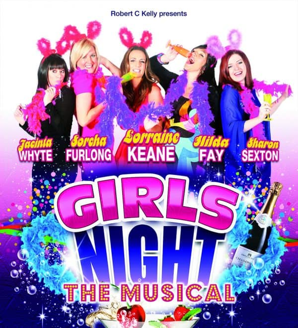 GIRLS NIGHT THE MUSICAL IRISH TOUR 2012