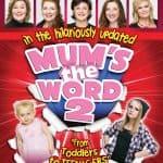 MUMS THE WORD 2 SCOTLAND TOUR 2016