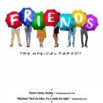 FRIENDS! THE MUSICAL PARODY 2022