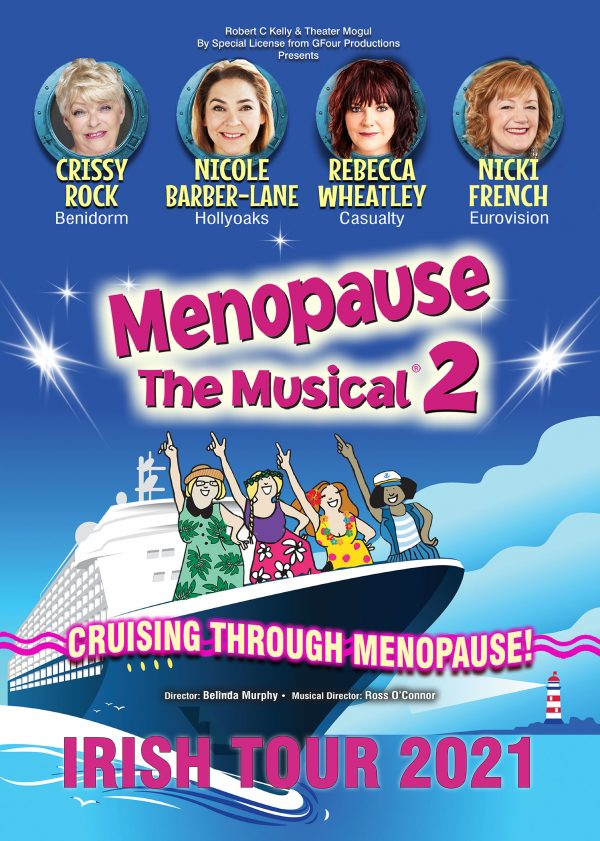 MENOPAUSE THE MUSICAL CRUISING THROUGH MENOPAUSE IRELAND 2021